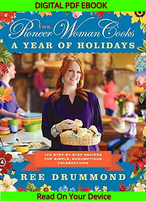 The Pioneer Woman Cooks: A Year of Holidays:140 Step-by-Step (email delivery)