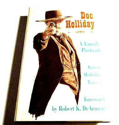 DOC HOLLIDAY-A FAMILY PORTRAIT-HC DJ-REAL MAN BEHIND THE LEGEND-Tanner-OLD WEST