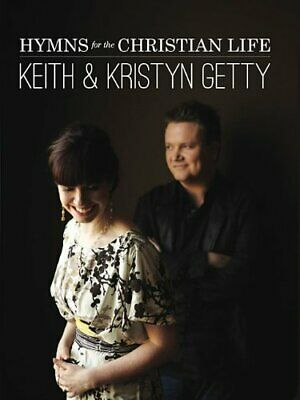 Keith Kristyn Getty Hymns for the Christian Life Paperback October 24, 2019 NEW