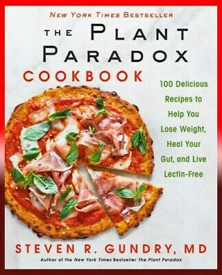 The Plant Paradox Cook book 2018 by Gundry MD, Dr. Steven  (P.D.F|E-MAILED)