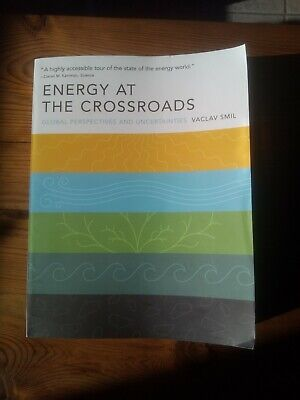 Energy at the Crossroads: Global Perspectives and Uncertainties by Vaclav...
