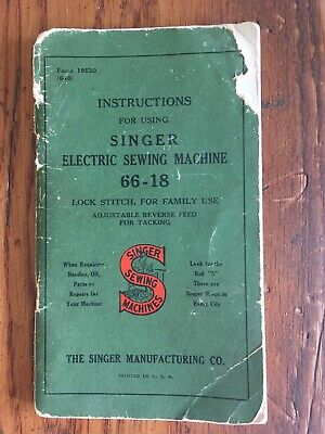 INSTRUCTIONS FOR USING SINGER ELECTRIC SEWING MACHINE 66-18 Lock Stitch, for...