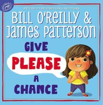 NEW Give Please a Chance by Bill O'Reilly & James Patterson, Hardcover Book