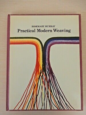 Practical Modern Weaving by Rosemary Murray (Aussie seller)