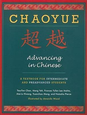 Chaoyue: Advancing in Chinese: A Textbook for Intermediate and Preadvanced Stude