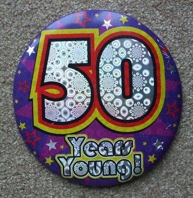 50 Years Young Holographic Birthday Badge 15Cm Diameter Can Be Made Freestanding