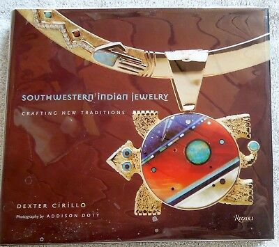 SIGNED Book SOUTHWESTERN INDIAN JEWELRY Dexter Cirillo  Crafting New Traditions.