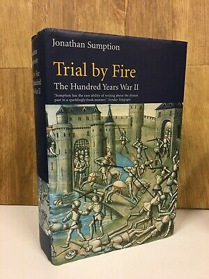 Jonathan Sumption Trial by Fire Hundred Years War Vol 2 Hardback 2000 Edition