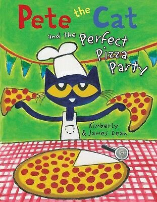 Pete the Cat and the Perfect Pizza Party by James Dean Hardcover Childrens Humor