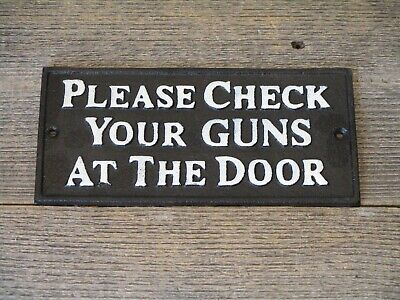 Cast Iron Sign Please Check Your Guns At The Door Plaque Old Bar Wall Decor Dad