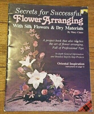 Secrets for Successful Flower Arranging Silk Flowers Mary Claire 1980 Vintage