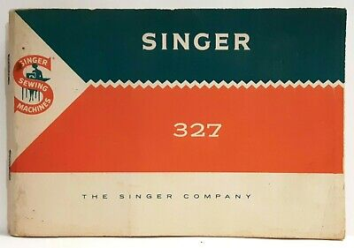 Singer Sewing Machine Model 327 Instruction Book Owners Manual