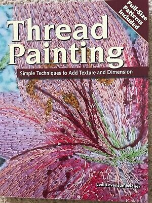 THREAD PAINTING Book Simple Techniques and Projects Quilting Sewing Fabric Art