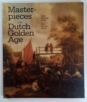 Masterpieces of the Dutch Golden Age: High Museum of Art, 1985 Sept. 24-Nov. 10