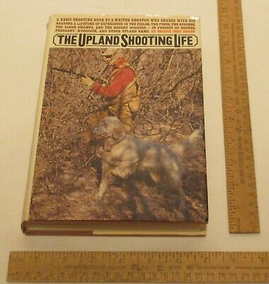 The UPLAND SHOOTING LIFE - George Bird Evans - 1971 hardback BOOK w/dust jacket