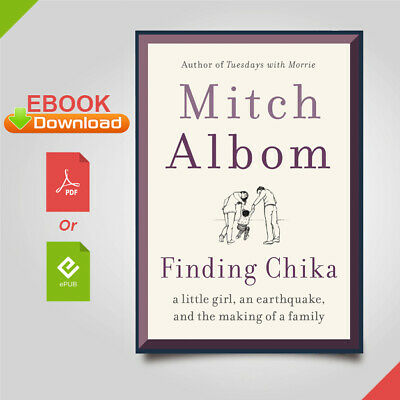 Finding Chika: A Little Girl, an Earthquake, and the Making of a Family【ĒßØØḱ】