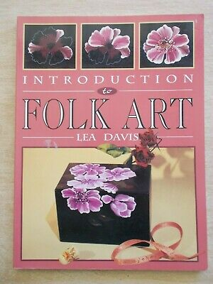 Introduction to Folk Art~Lea Davis~Projects & Techniques~80pp P/B