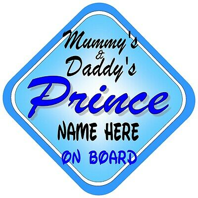 Non Personalised Child//Baby On Board Car Sign ~ Mummy /& Daddys Prince ~ D.Blue