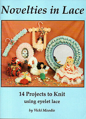 Novelties in Lace    14 projects to knit using eyelet lace  Vicki Moodie