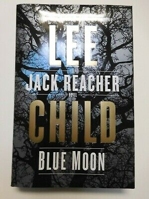 LEE CHILD Blue Moon Jack Reacher 1st Edition Hardbound October 2019