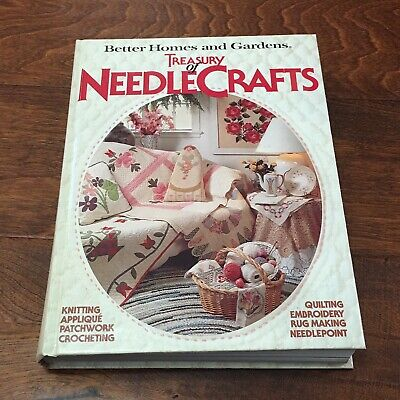 1982 Better Homes And Gardens Treasury Of Needle Crafts Hardback Book Quilting