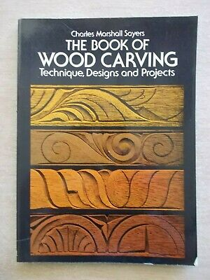 The Book of Wood Carving~Technique~Designs~Projects~CM Sayers~118pp P/B~1978