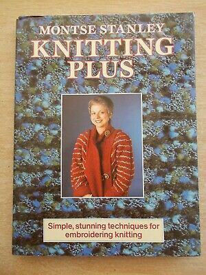 Montse Stanley~Knitting Plus~Techniques for Embroidering Knitting~144pp HBWC