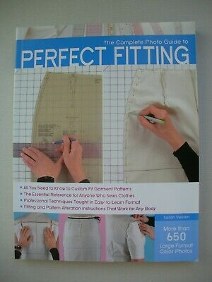 The Complete Photo Guide to Perfect Fitting - Sarah Vebl - Sewing Tutorial Book