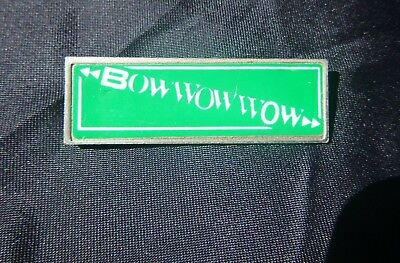 Vintage Badge BOW WOW WOW  Music Memorabilia