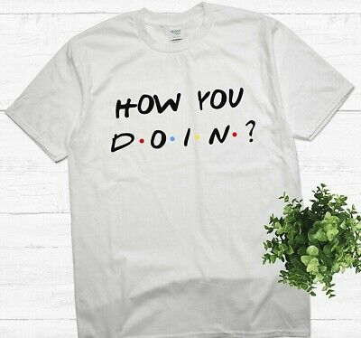 How you doin Joey Friends Tv show T shirt, perfect gift