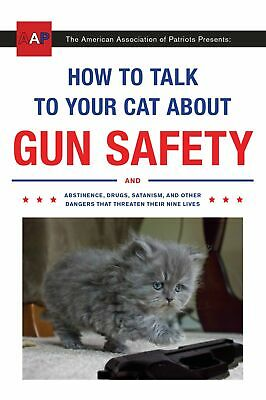 How to Talk to Your Cat About Gun Safety And Drugs Paperback by Zachary Auburn