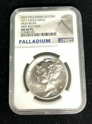 FIRST PALLADIUM US COIN 2017 EAGLE Pd $25 HIGH RELIEF FIRST RELEASE MS 69 PL NGC