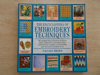 The Encyclopedia of Embroidery Techniques~Pauline Brown~176pp Quarto P/B