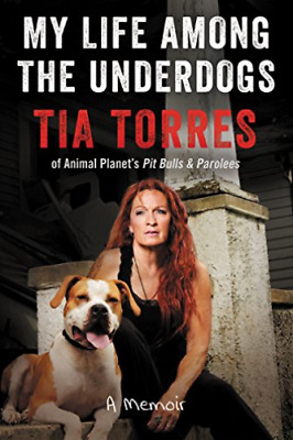 Torres Tia-My Life Among The Underdogs HBOOK NEUF