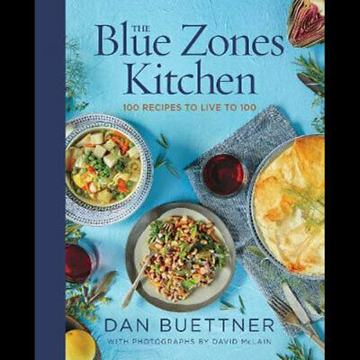 The Blue Zones Kitchen: 100 Recipes to Live to 100 by: Dan Buettner 🔥P-D-F 🔥