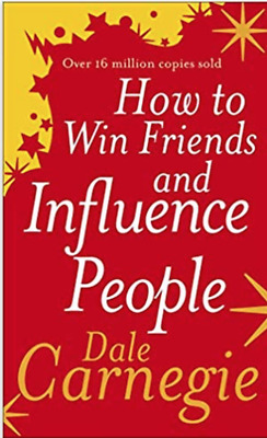 How to Win Friends and Influence People [paperback] Dale Carnegie [Oct 01, 2004]