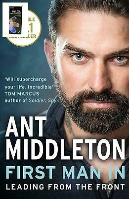 First Man In: Leading from the Front by Ant Middleton Paperback
