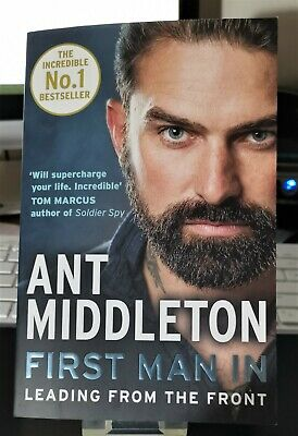 First Man In: Leading From The Front by Ant Middleton (2019, Paperback)
