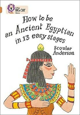 How to be an Ancient Egyptian: Band 12/Copper (Collins Big Cat) - New Book Colli