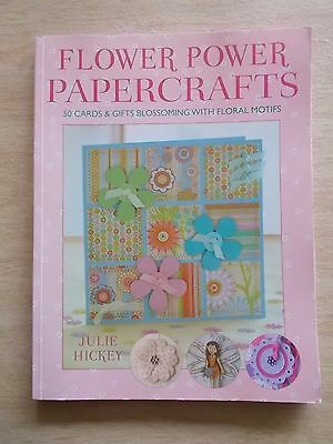 Flower Power Papercrafts~50 Cards & Gifts with Floral Motifs~121pp P/B~2008~D&C