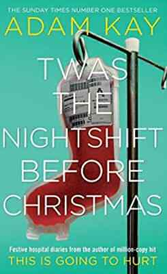 Twas The Nightshift Before Christmas Festive Hospital Diaries New Hardcover