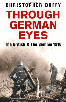 Through German Eyes: The British and the Somme 1916 (Phoenix Press) By Christop