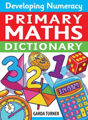 Turner Garda-Developing Numeracy: Primary Maths Dictionary (Key Stage  BOOK NEUF