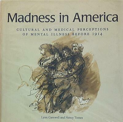 Art Book Lynn Gamwell & Nancy Tomes Madness in America Cultural and Medical ...