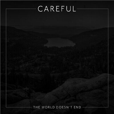 Careful-World Doesnt End The CD NUEVO