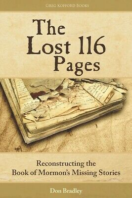 The Lost 116 Pages: Reconstructing the Book of Mormon's Missing Stories - PB