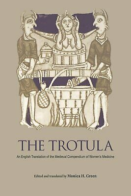 The Trotula An English Translation of the Medieval Compendium of Womens Medici