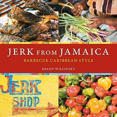 Jerk from Jamaica: Barbecue, Sides, and Spice, Caribbean Style - New Book Willin