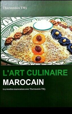 L'art culinaire marocain 214 recettes Thermomix