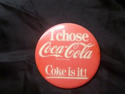 Vintage Badge I Chose Coca-Cola Coke is it! Collectable Advertising